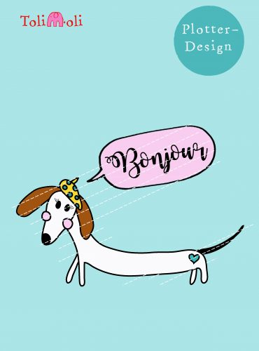 "Plotterdatei ""Bonjour- Hundemädel"" kaufen"